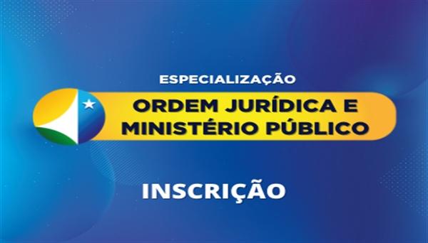 """[Processo Seletivo para o Curso de Especialização """"Ordem Jurídica e Ministério Público"""" – 2º Semestre de 2021]"""